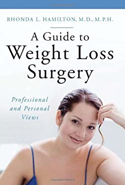A Guide to Weight Loss Surgery: Professional and Personal Views 9780275997823