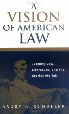 A Vision of American Law: Judging Law, Literature, and the Stories We Tell 9780275973179