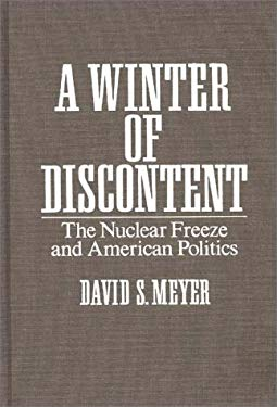 A Winter of Discontent: The Nuclear Freeze and American Politics 9780275933050