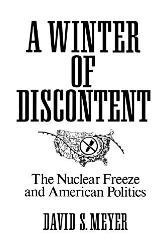 A Winter of Discontent: The Nuclear Freeze and American Politics 9780275933067