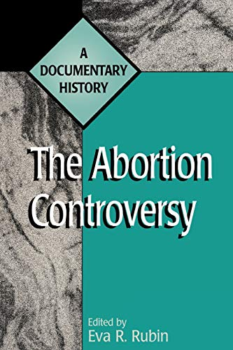 The Abortion Controversy: A Documentary History 9780275965266