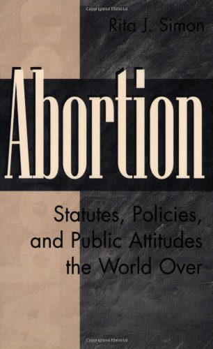 Abortion: Statutes, Policies, and Public Attitudes the World Over 9780275960612