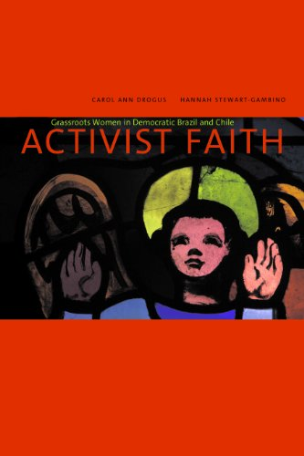 Activist Faith: Grassroots Women in Democratic Brazil and Chile 9780271025506