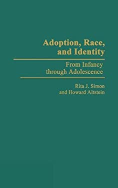 Adoption, Race, and Identity: From Infancy Through Adolescence 9780275937485
