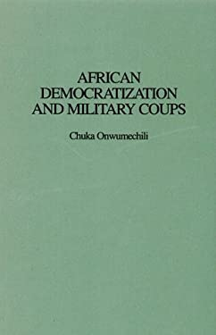 African Democratization and Military Coups 9780275963255