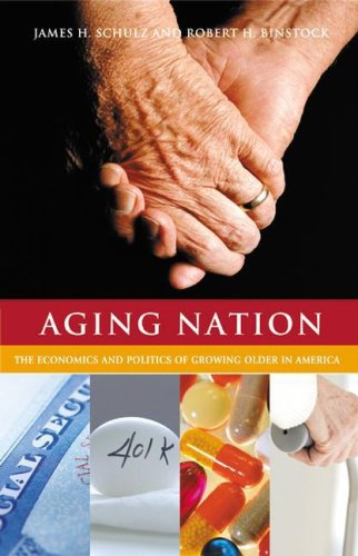 Aging Nation: The Economics and Politics of Growing Older in America 9780275984151
