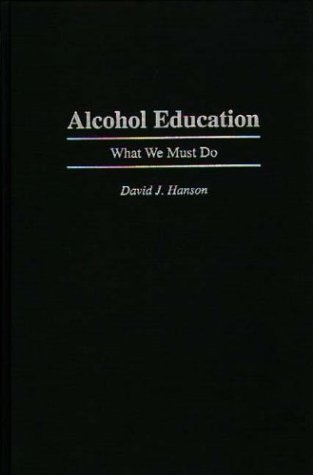 Alcohol Education: What We Must Do 9780275955618