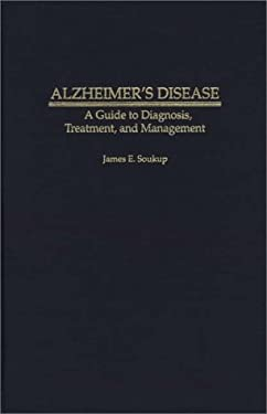 Alzheimer's Disease: A Guide to Diagnosis, Treatment, and Management