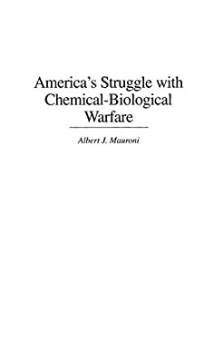 America's Struggle with Chemical-Biological Warfare 9780275967567