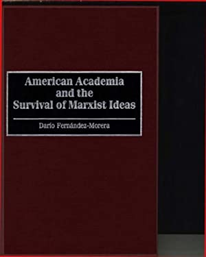 American Academia and the Survival of Marxist Ideas 9780275952648