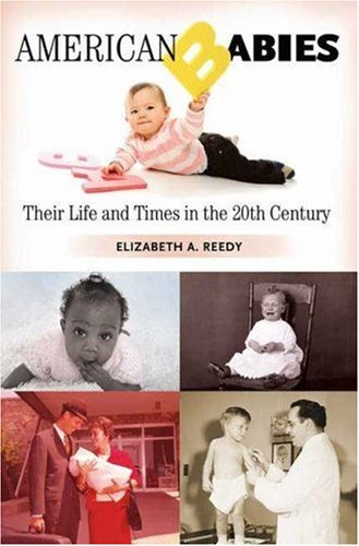 American Babies: Their Life and Times in the 20th Century 9780275990886