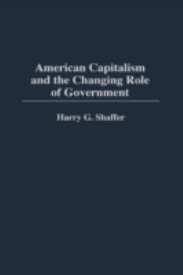 American Capitalism and the Changing Role of Government 9780275965785