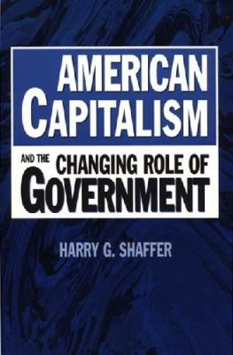 American Capitalism and the Changing Role of Government 9780275966584