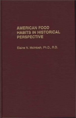 American Food Habits in Historical Perspective 9780275946012