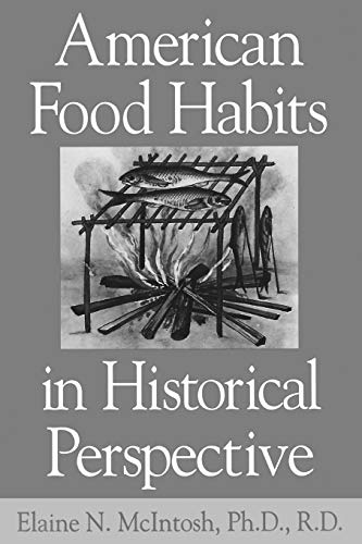 American Food Habits in Historical Perspective 9780275953317