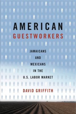American Guestworkers: Jamaicans and Mexicans in the U.S. Labor Market 9780271031880