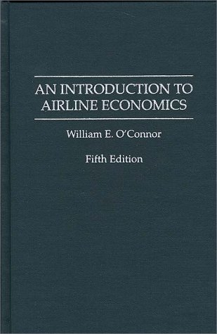 An Introduction to Airline Economics 9780275948634