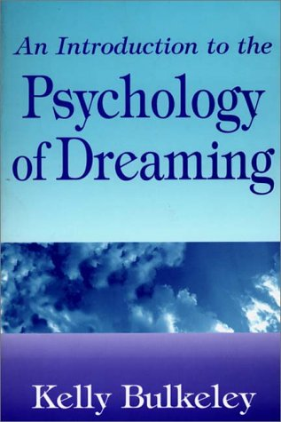 An Introduction to the Psychology of Dreaming 9780275958909