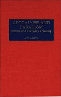 Apocalypse and Paradigm: Science and Everyday Thinking 9780275968304