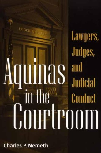 Aquinas in the Courtroom: Lawyers, Judges, and Judicial Conduct 9780275972905