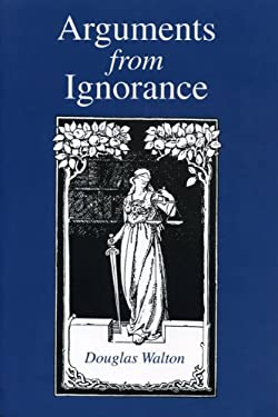 Arguments from Ignorance - Ppr. 9780271014753