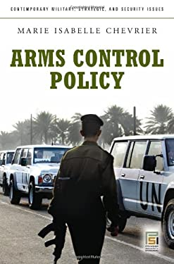 Arms Control Policy: A Guide to the Issues 9780275994570