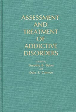 Assessment and Treatment of Addictive Disorders 9780275923884