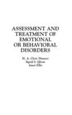 Assessment and Treatment of Emotional or Behavioral Disorders 9780275940980
