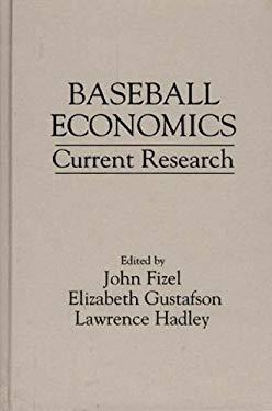 Baseball Economics: Current Research 9780275955595