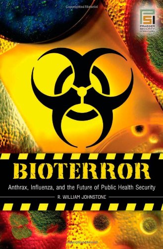 Bioterror: Anthrax, Influenza, and the Future of Public Health Security 9780275993269