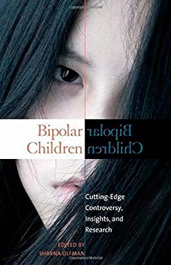 Bipolar Children: Cutting-Edge Controversy, Insights, and Research 9780275997304