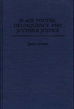 Black Youths, Delinquency, and Juvenile Justice 9780275949099
