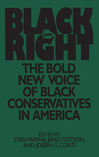 Black and Right: The Bold New Voice of Black Conservatives in America 9780275953423