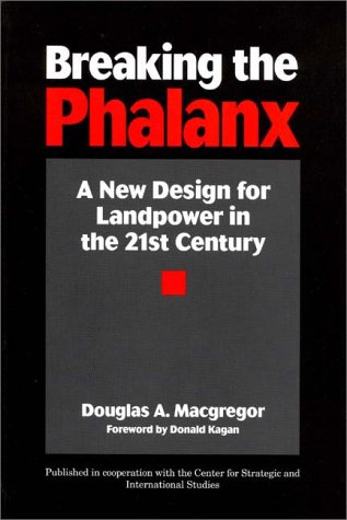 Breaking the Phalanx: A New Design for Landpower in the 21st Century 9780275957940