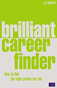 Brilliant Career Finder: How to Find the Right Career for You 9780273663607