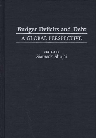 Budget Deficits and Debt: A Global Perspective 9780275957124