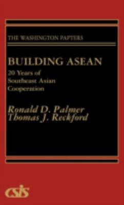 Building ASEAN: 20 Years of Southeast Asian Cooperation 9780275928155
