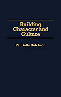 Building Character and Culture 9780275963811