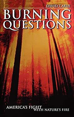 Burning Questions: America's Fight with Nature's Fire 9780275973711