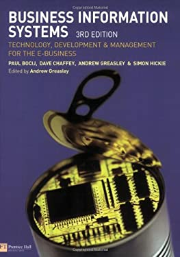 Business Information Systems: Technology, Development and Management for the E-Business