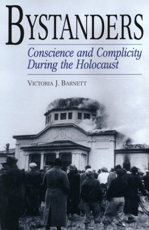 Bystanders: Conscience and Complicity During the Holocaust 9780275970451
