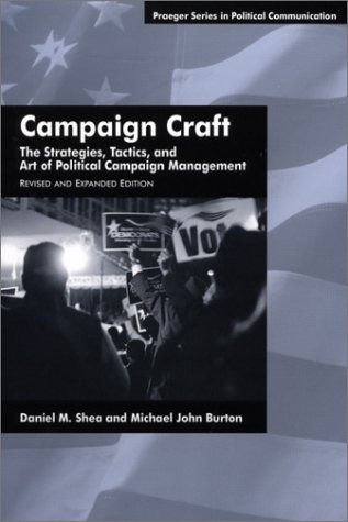 Campaign Craft: The Strategies, Tactics, and Art of Campaign Management 9780275970949