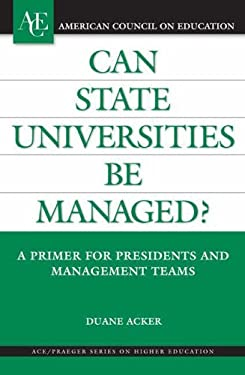 Can State Universities Be Managed?: A Primer for Presidents and Management Teams 9780275991937
