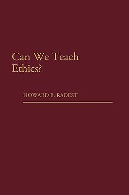 Can We Teach Ethics? 9780275928575