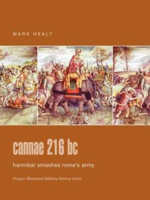 Cannae 216 BC: Hannibal Smashes Rome's Army 9780275988340
