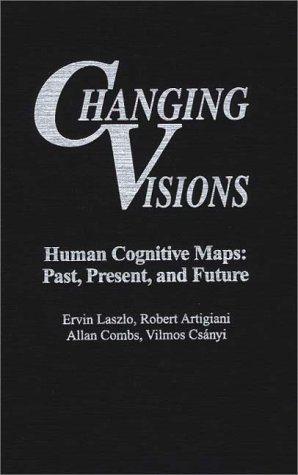 Changing Visions: Human Cognitive Maps: Past, Present, and Future 9780275956769