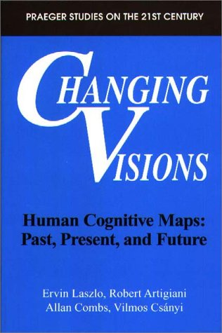Changing Visions: Human Cognitive Maps: Past, Present, and Future 9780275956776