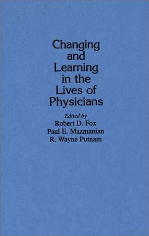 Changing and Learning in the Lives of Physicians 9780275933388