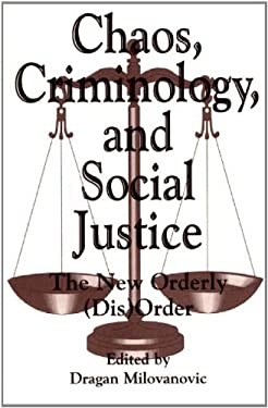Chaos, Criminology, and Social Justice: The New Orderly (Dis)Order 9780275959128