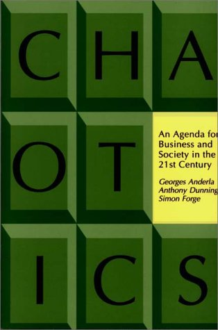 Chaotics: An Agenda for Business and Society in the 21st Century 9780275958824